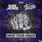 Play & Download Wave Your Hands by Bassjackers | Napster