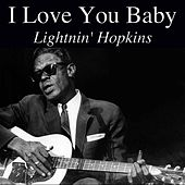 I Love You Baby by Lightnin' Hopkins