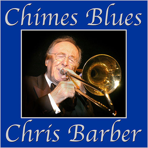 Play & Download Chimes Blues by Chris Barber | Napster