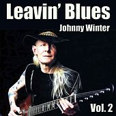 Leavin' Blues, Vol. 2 von Johnny Winter