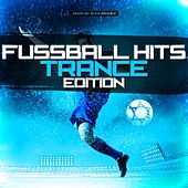 Fussball Hits - Trance Edition by Various Artists