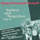 Gestern und Vorgestern, Teil 2 by Hazy Osterwald Sextett