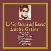 Play & Download La Voz Eterna del Bolero by Lucho Gatica | Napster