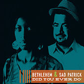 Play & Download Did You Ever Do? by Bethlehem | Napster