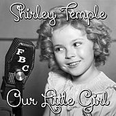 Our Little Girl by Shirley Temple