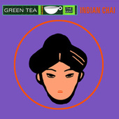 Green Tea - Indian Chai by Various Artists