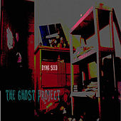 Play & Download The Ghost Project by Dying Seed | Napster