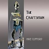 Play & Download The Craftsman by Mike Clifford | Napster