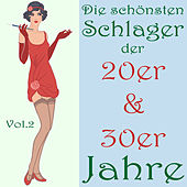 Play & Download Die schönsten Schlager der 20er & 30er Jahre, Vol. 2 by Various Artists | Napster