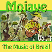 Mojave: The Music of Brazil, Vol. 1 by Various Artists
