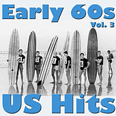 Play & Download Early 60s US Hits, Vol. 3 by Various Artists | Napster