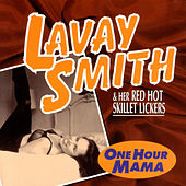 One Hour Mama by Lavay Smith & Her Red Hot Skillet Lickers