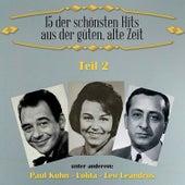 15 der schönsten Hits aus der güten, alte Zeit, Teil 2 by Various Artists