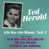Play & Download Ich bin ein Mann, Teil 2 by Ted Herold | Napster