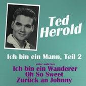 Play & Download Ich bin ein Mann, Teil 2 by Ted Herold | Napster
