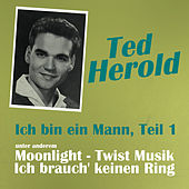 Play & Download Ich bin ein Mann, Teil 1 by Ted Herold | Napster