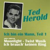 Play & Download Ich bin ein Mann, Teil 1 by Ted Herold | Napster