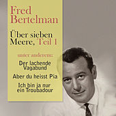 Play & Download Über sieben Meere, Teil 1 by Fred Bertelmann | Napster