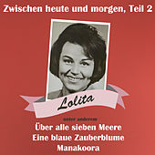 Play & Download Zwischen heute und morgen, Teil 2 by Lolita | Napster