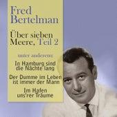 Play & Download Über sieben Meere, Teil 2 by Fred Bertelmann | Napster