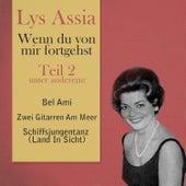 Play & Download Wenn du von mir fortgehst, Teil 2 by Lys Assia | Napster