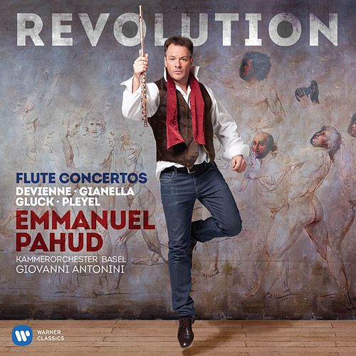 Revolution - Flute Concertos by Devienne, Gianella, Gluck & Pleyel by Emmanuel Pahud