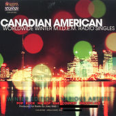Play & Download Canadian American Winter Midem Radio Singles by Various Artists | Napster