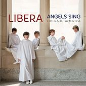 Play & Download Angels Sing - Libera in America by Libera | Napster