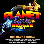 Play & Download Planet Rock Reggae Vol. 1 (Holiday Riddim) by Various Artists | Napster