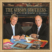 Play & Download Brotherhood by The Gibson Brothers | Napster