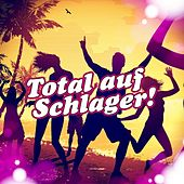 Total auf Schlager! by Various Artists