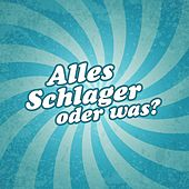 Play & Download Alles Schlager oder was? by Various Artists | Napster