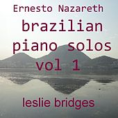 Play & Download Brazilian Piano Solos, Vol. 1 by Leslie Bridges | Napster