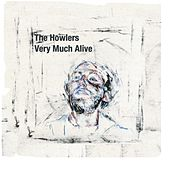 Play & Download Very Much Alive by The Howlers | Napster