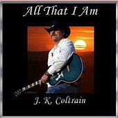 Play & Download All That I Am by J. K. Coltrain | Napster