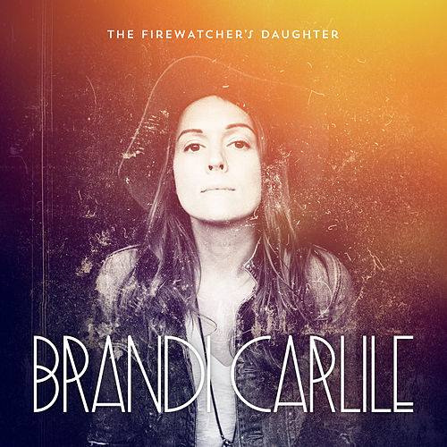 Play & Download The Firewatcher's Daughter by Brandi Carlile | Napster