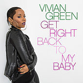 Play & Download Get Right Back To My Baby by Vivian Green | Napster