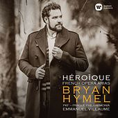 Play & Download Héroïque - French Opera Arias by Bryan Hymel | Napster