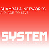 Play & Download A Place to Live by Shambala Networks | Napster