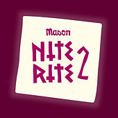 Play & Download Nite Rite Two by Mason | Napster