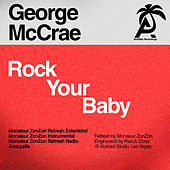 Play & Download Rock Your Baby (Monsieur Zonzon Remixes) by George McCrae | Napster