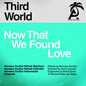 Now That We Found Love (Monsieur Zonzon Remixes) by Third World