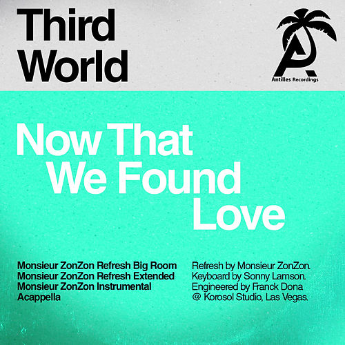 Play & Download Now That We Found Love (Monsieur Zonzon Remixes) by Third World | Napster