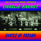 Play & Download Castle of Dreams by Charlie Barnet | Napster