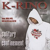 Play & Download Solitary Confinement by K-Rino | Napster