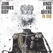 Play & Download Kings and Queens in Dub by John Brown's Body | Napster