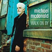Play & Download Walk On By by Michael McDonald | Napster