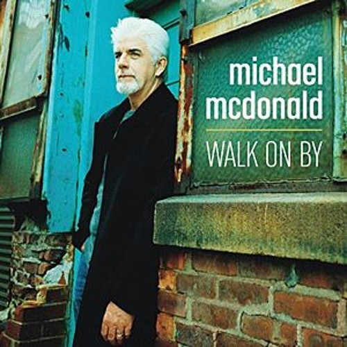 Walk On By by Michael McDonald
