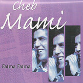 Play & Download Fatma Fatma by Cheb Mami | Napster