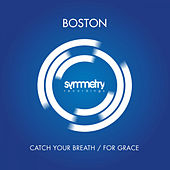 Catch Your Breath / For Grace by Boston